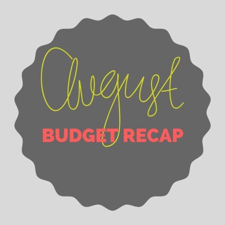 August 2017Budget Recap